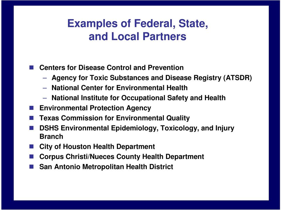 Environmental Protection Agency Texas Commission for Environmental Quality DSHS Environmental Epidemiology, Toxicology, and