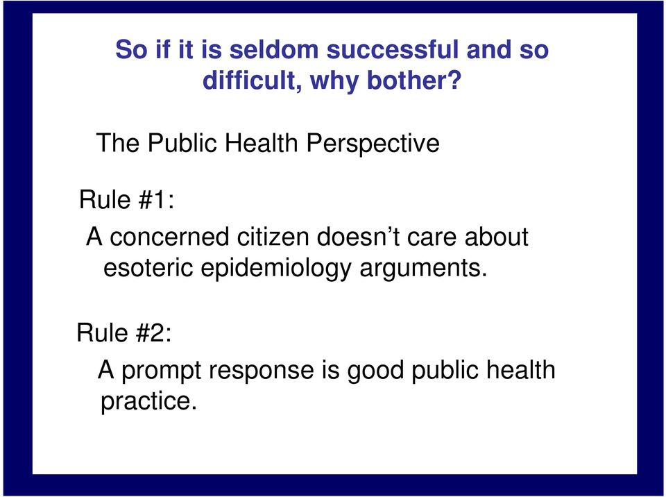 The Public Health Perspective Rule #1: A concerned