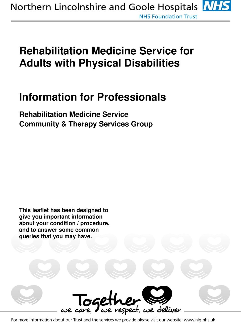 Therapy Services Group This leaflet has been designed to give you important