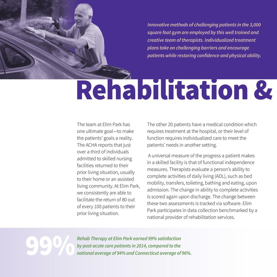 Rehabilitation & The team at Elim Park has one ultimate goal to make the patients goals a reality.