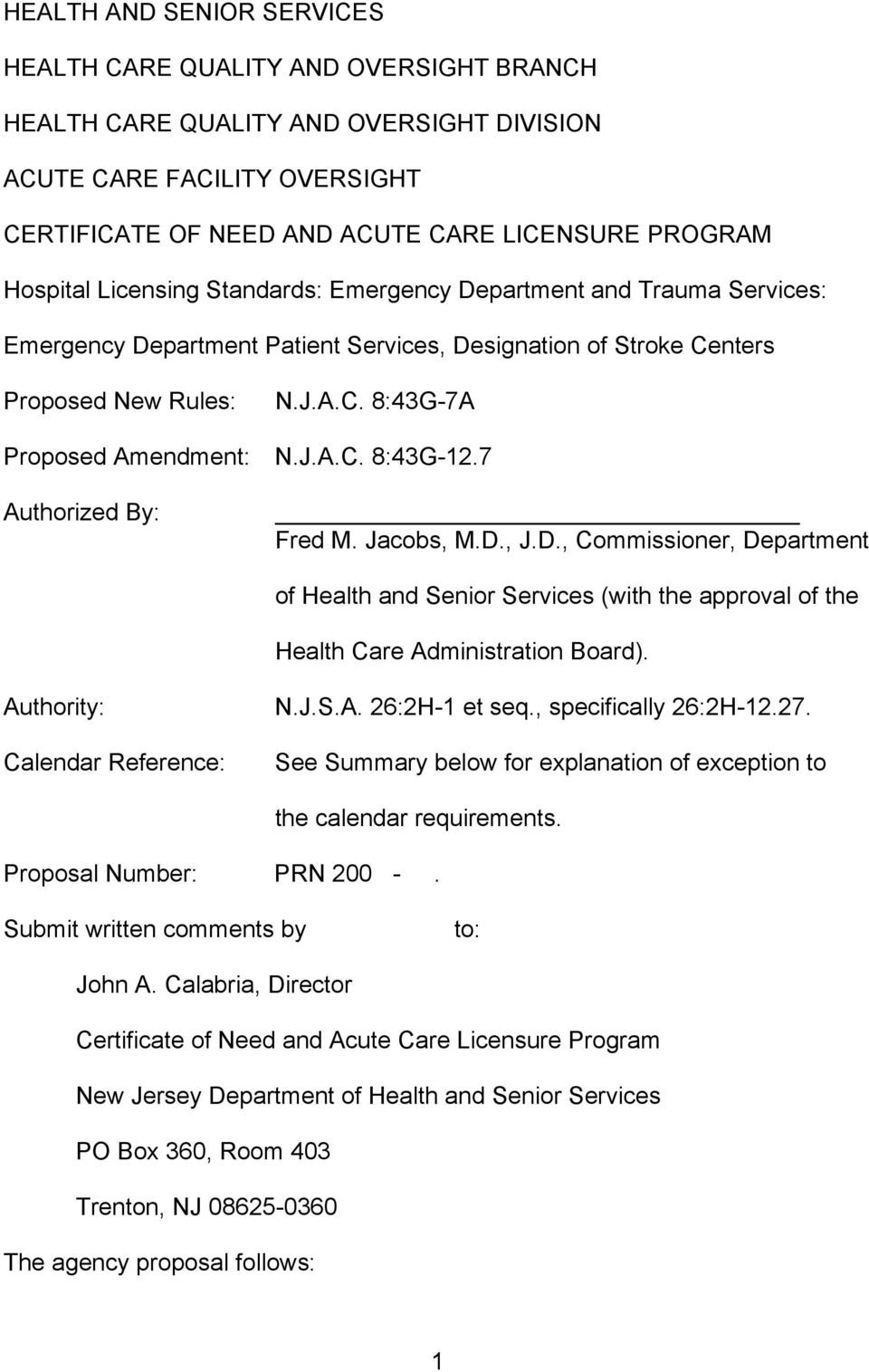 J.A.C. 8:43G-12.7 Authorized By: Fred M. Jacobs, M.D., J.D., Commissioner, Department of Health and Senior Services (with the approval of the Health Care Administration Board).