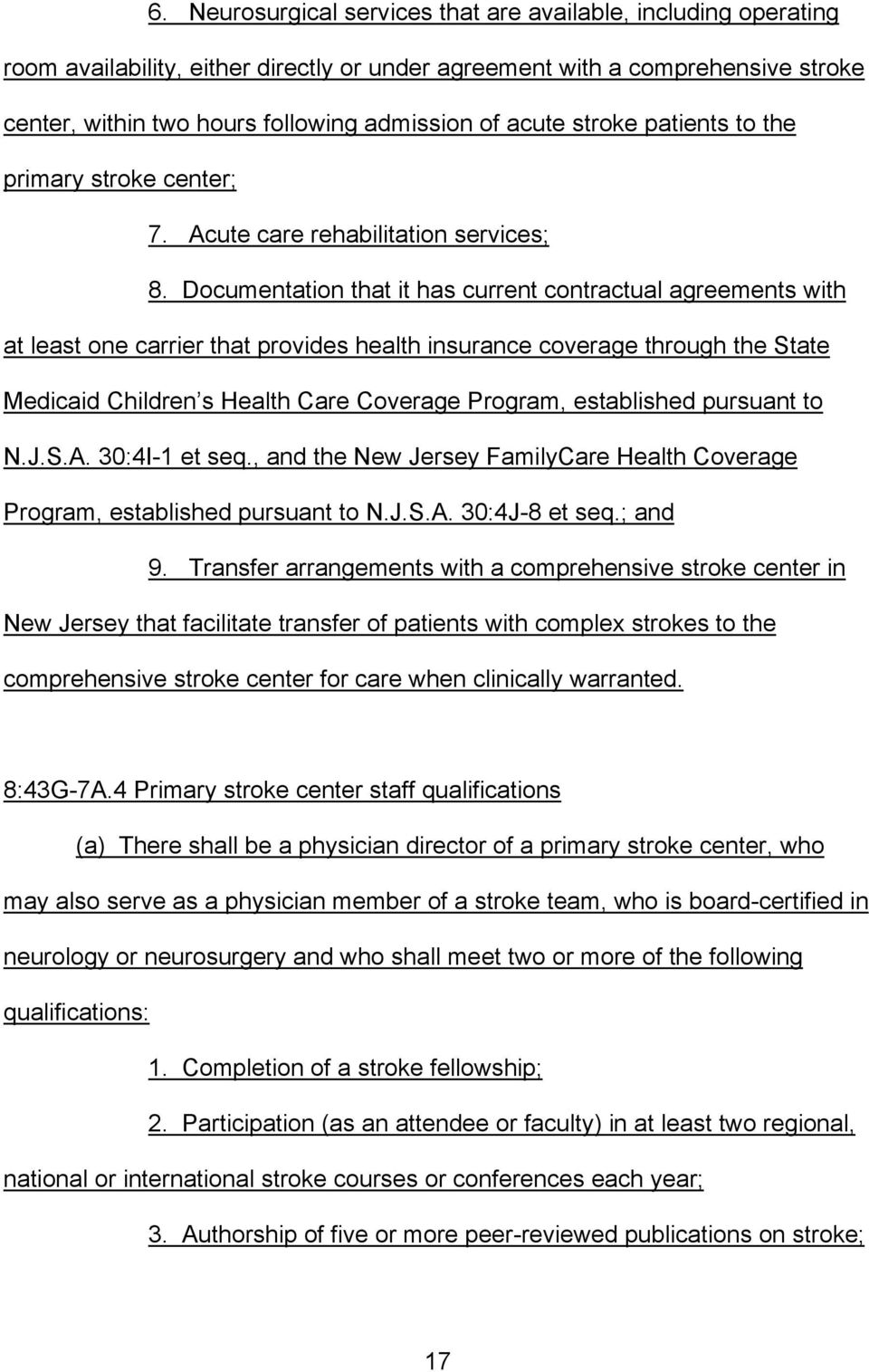 Documentation that it has current contractual agreements with at least one carrier that provides health insurance coverage through the State Medicaid Children s Health Care Coverage Program,