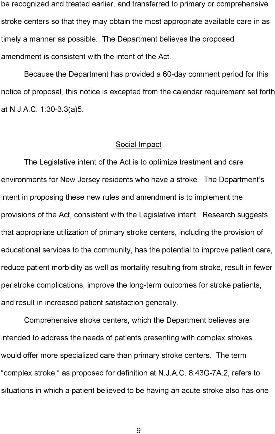 Because the Department has provided a 60-day comment period for this notice of proposal, this notice is excepted from the calendar requirement set forth at N.J.A.C. 1:30-3.3(a)5.