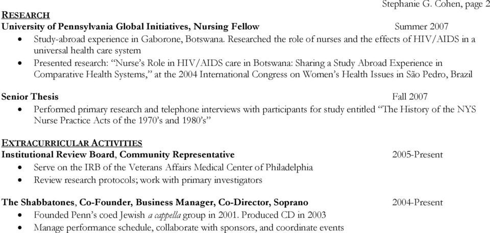 Comparative Health Systems, at the 2004 International Congress on Women s Health Issues in São Pedro, Brazil Senior Thesis Fall 2007 Performed primary research and telephone interviews with