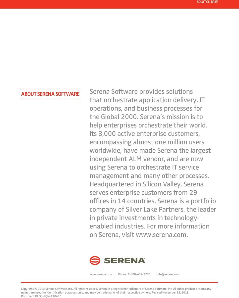Its 3,000 active enterprise customers, encompassing almost one million users worldwide, have made Serena the largest independent ALM vendor, and are now using Serena to orchestrate IT service