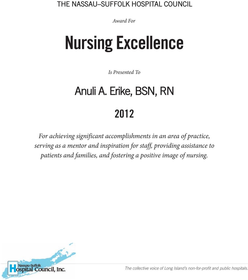 Erike, BSN, RN 2012 For achieving significant accomplishments in an area of