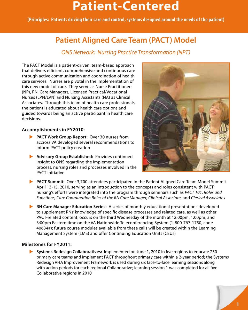 services. Nurses are pivotal in the implementation of this new model of care.
