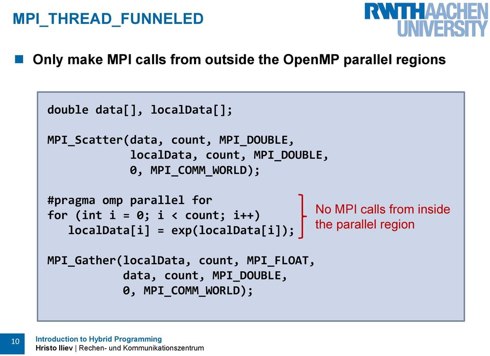 #pragma omp parallel for for (int i = 0; i < count; i++) localdata[i] = exp(localdata[i]); No MPI calls