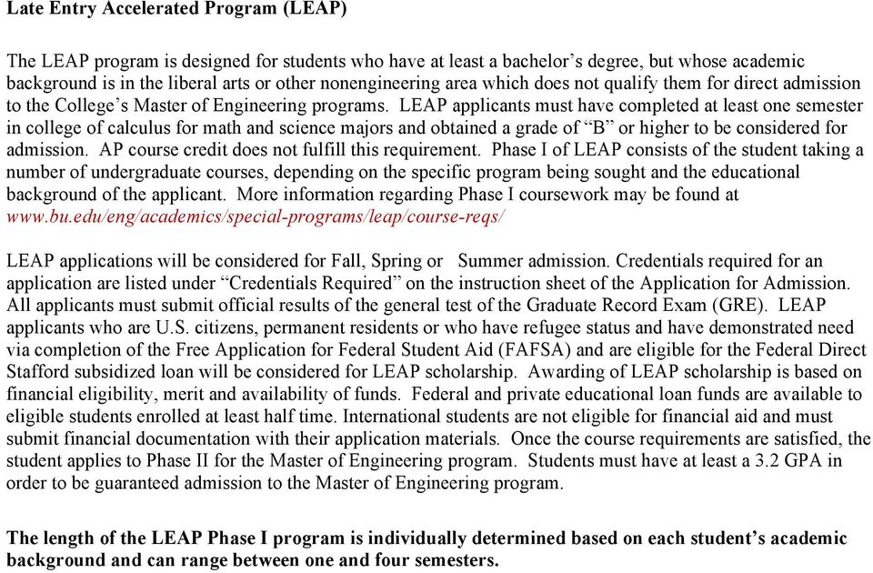LEAP applicants must have completed at least one semester in college of calculus for math and science majors and obtained a grade of B or higher to be considered for admission.