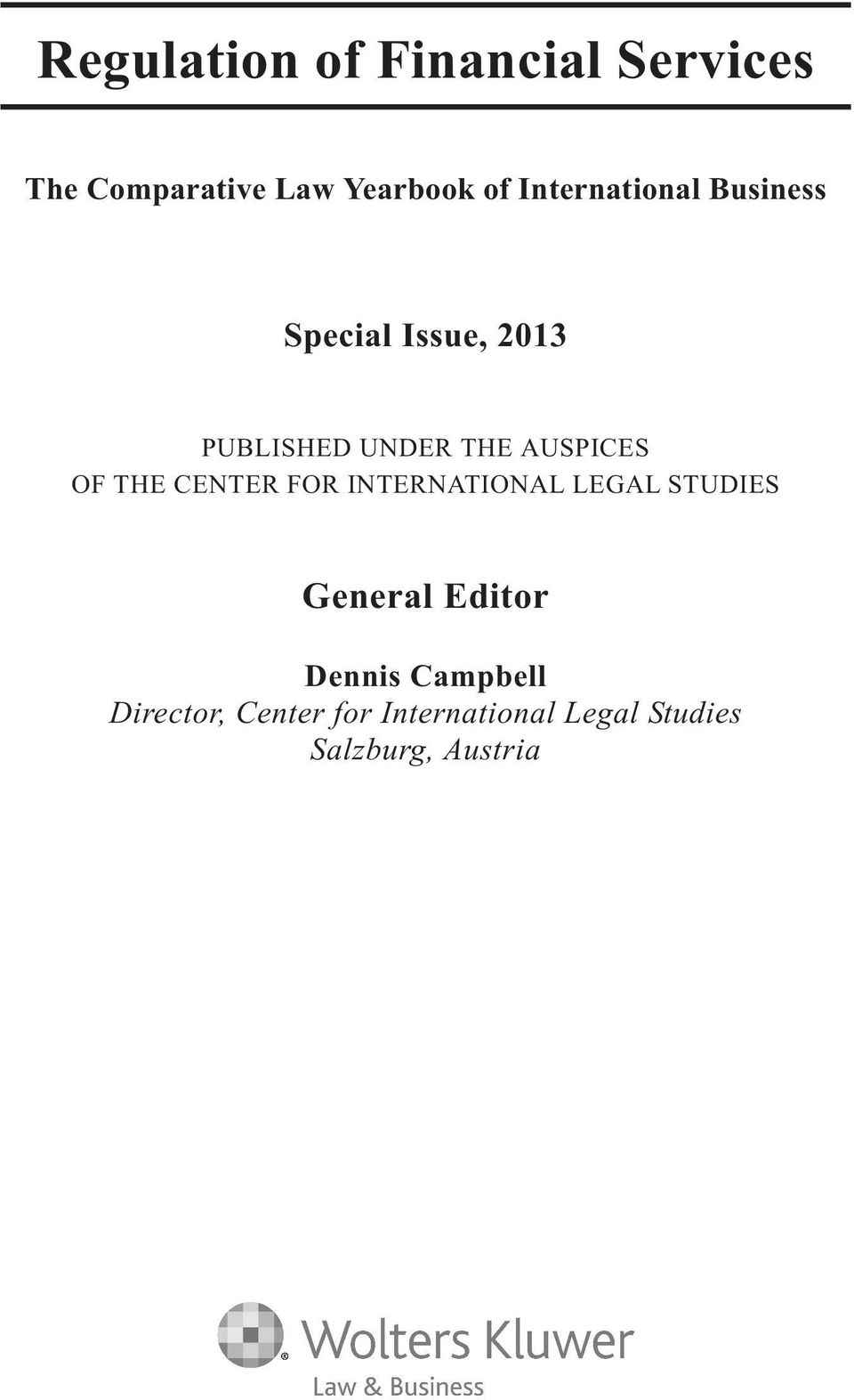 AUSPICES OF THE CENTER FOR INTERNATIONAL LEGAL STUDIES General Editor