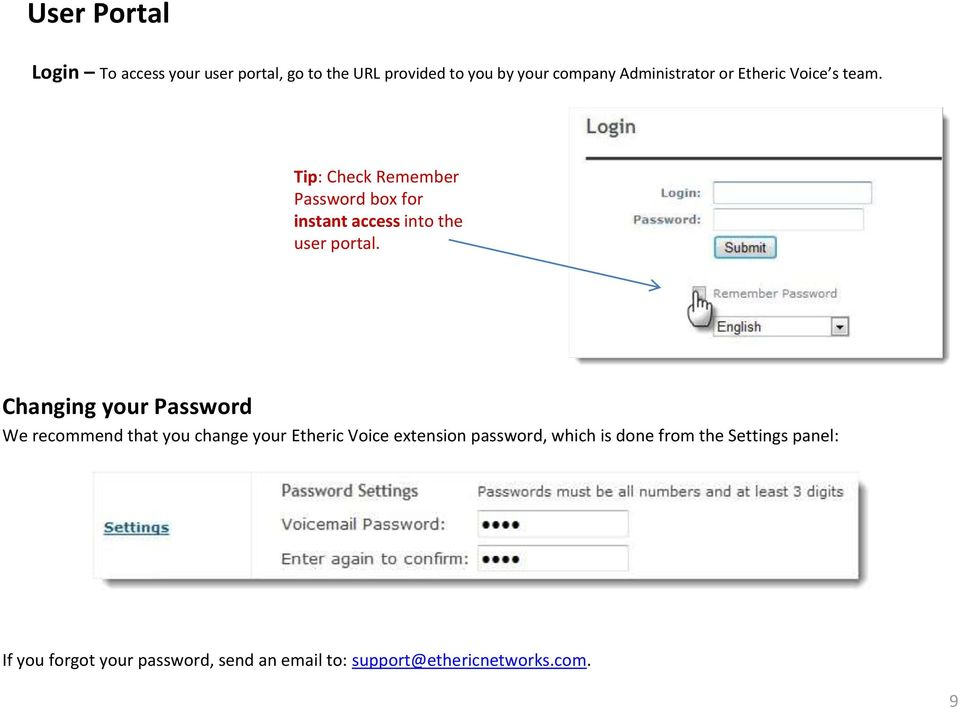 Tip : Check Remember Password box for instant access into the user portal.