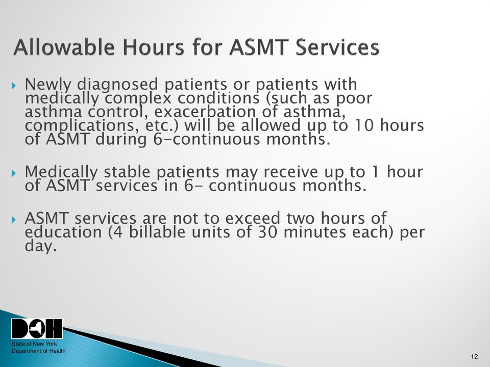 ) will be allowed up to 10 hours of ASMT during 6-continuous months.