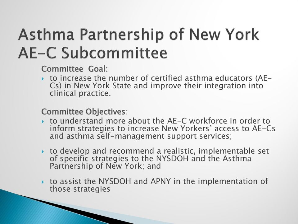 Committee Objectives: to understand more about the AE-C workforce in order to inform strategies to increase New Yorkers access to