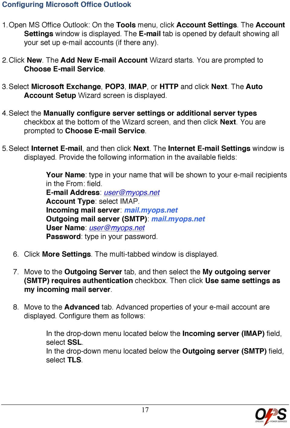 Select Microsoft Exchange, POP3, IMAP, or HTTP and click Next. The Auto Account Setup Wizard screen is displayed. 4.