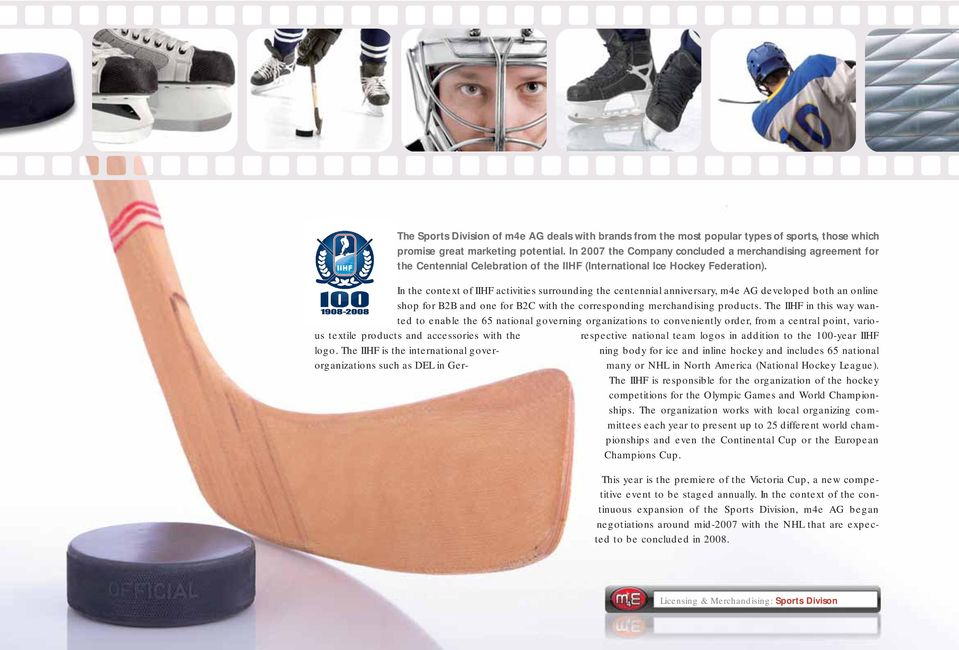 In the context of IIHF activities surrounding the centennial anniversary, m4e AG developed both an online shop for B2B and one for B2C with the corresponding merchandising products.