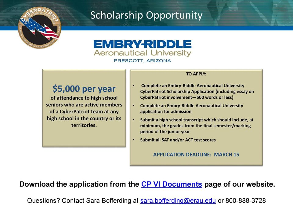 Complete an Embry-Riddle Aeronautical University CyberPatriot Scholarship Application (including essay on CyberPatriot involvement 500 words or less) Complete an Embry-Riddle Aeronautical