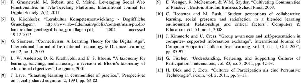 Siemens, Connectivism: A Learning Theory for the Digital Age. International, Journal of Instructional Technology & Distance Learning, vol. 2, no. 1, 2005. [7] L. W. Anderson, D. R. Krathwohl, and B.