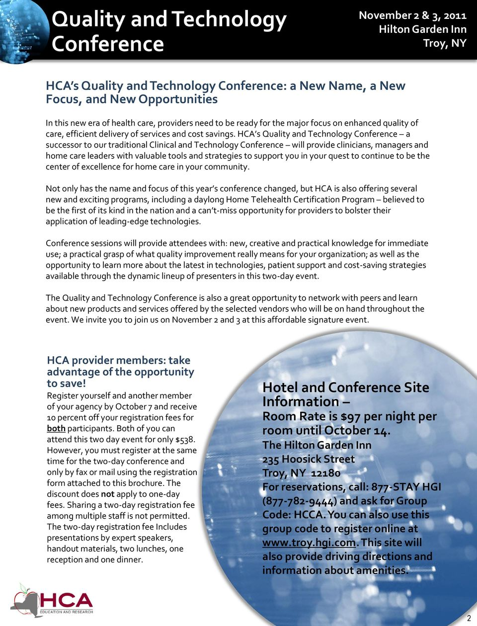 HCA s Quality and Technology Conference a successor to our traditional Clinical and Technology Conference will provide clinicians, managers and home care leaders with valuable tools and strategies to