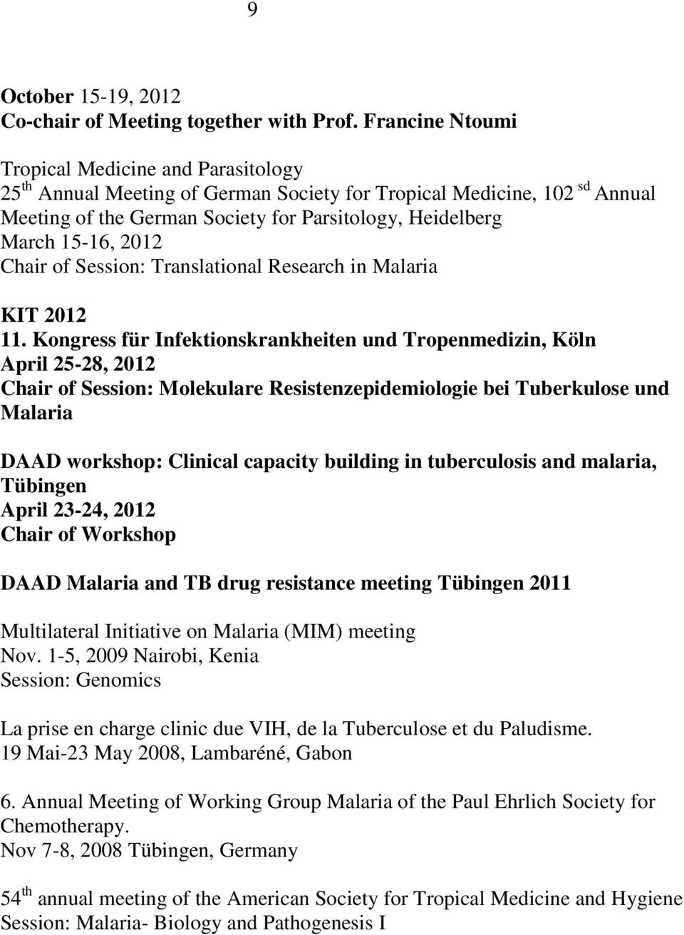 2012 Chair of Session: Translational Research in Malaria KIT 2012 11.