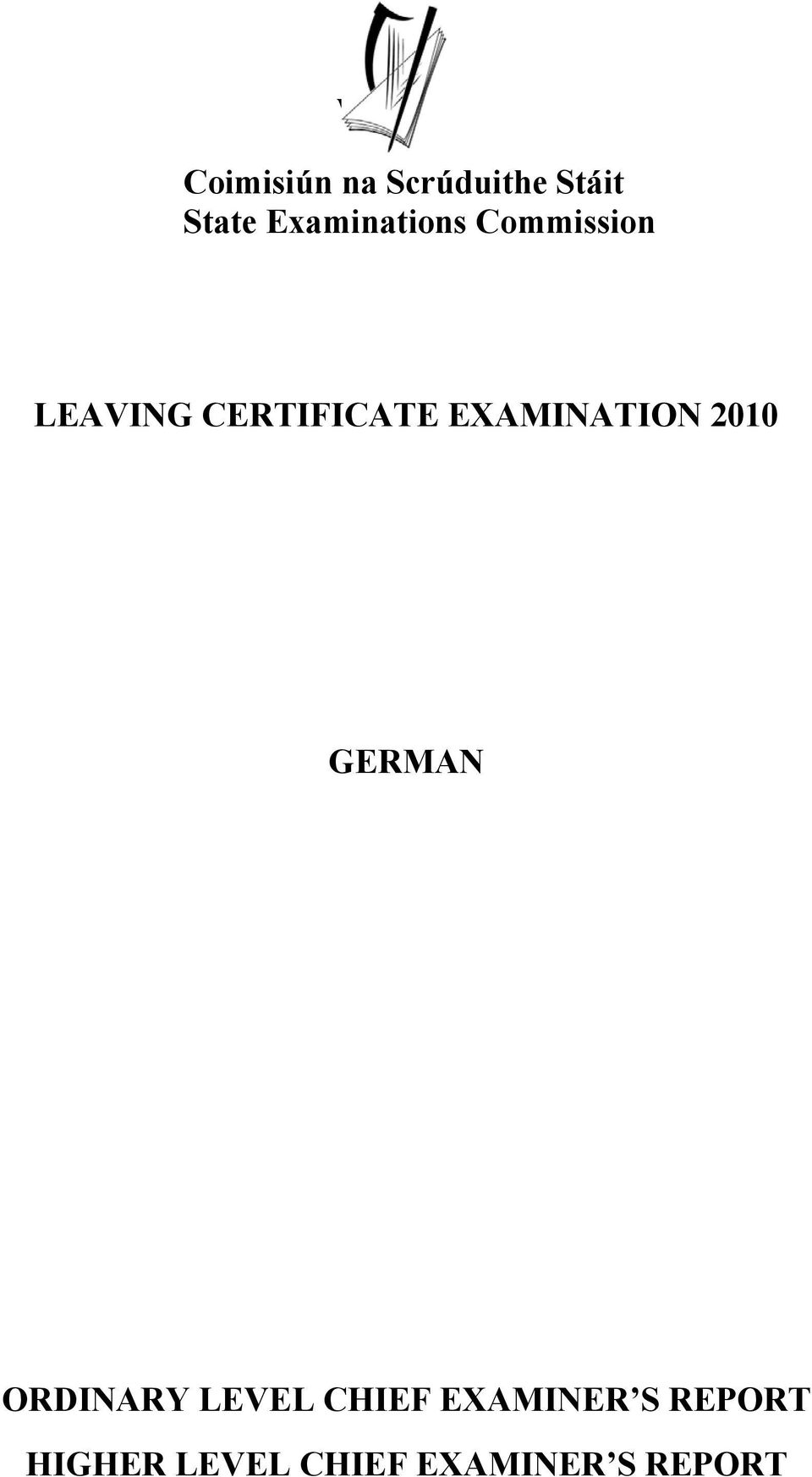 EXAMINATION 2010 GERMAN ORDINARY LEVEL CHIEF