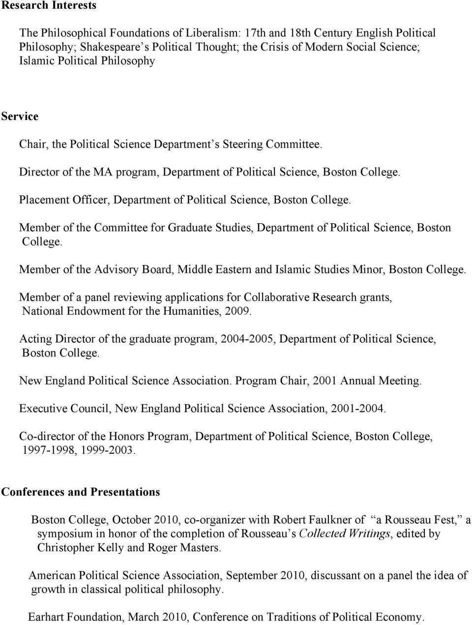 Placement Officer, Department of Political Science, Boston College. Member of the Committee for Graduate Studies, Department of Political Science, Boston College.