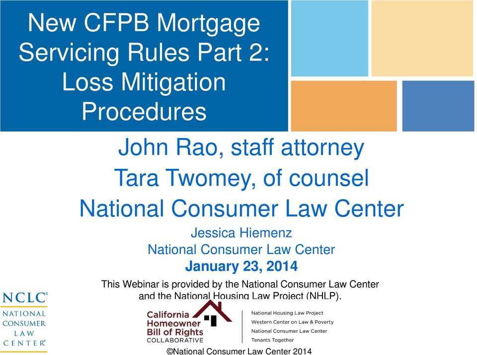 Consumer Law Center January 23, 2014 This Webinar is provided by the National Consumer