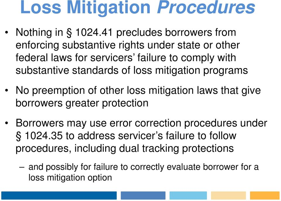 substantive standards of loss mitigation programs No preemption of other loss mitigation laws that give borrowers greater protection