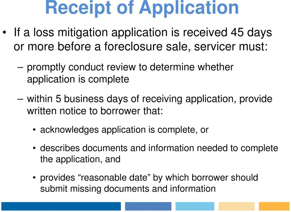 application, provide written notice to borrower that: acknowledges application is complete, or describes documents and