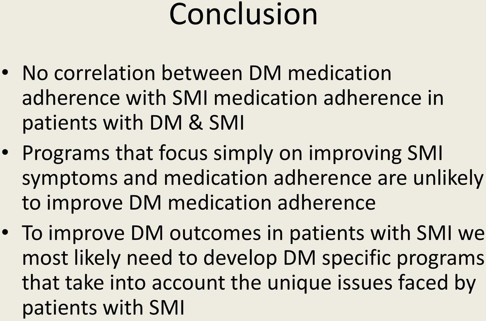 unlikely to improve DM medication adherence To improve DM outcomes in patients with SMI we most