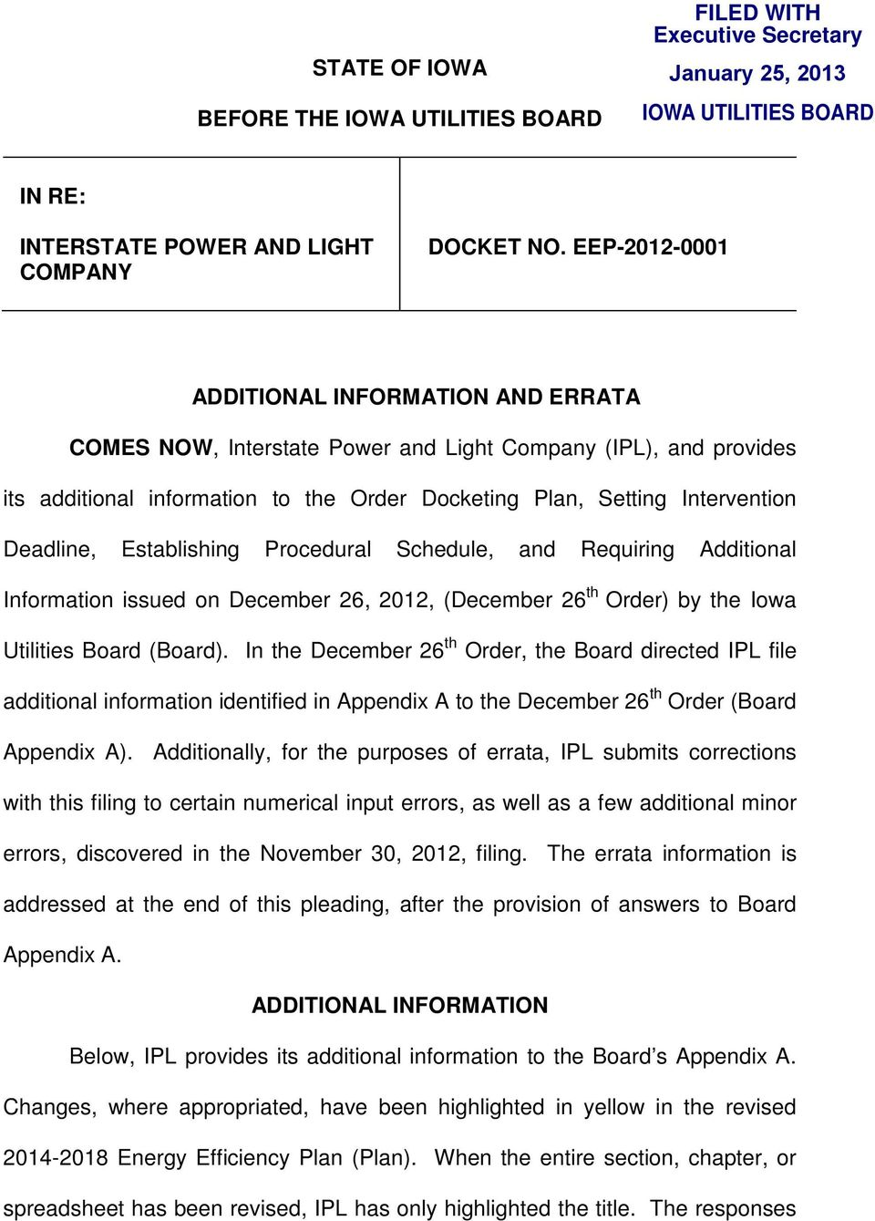 Deadline, Establishing Procedural Schedule, and Requiring Additional Information issued on December 26, 2012, (December 26 th Order) by the Iowa Utilities Board (Board).