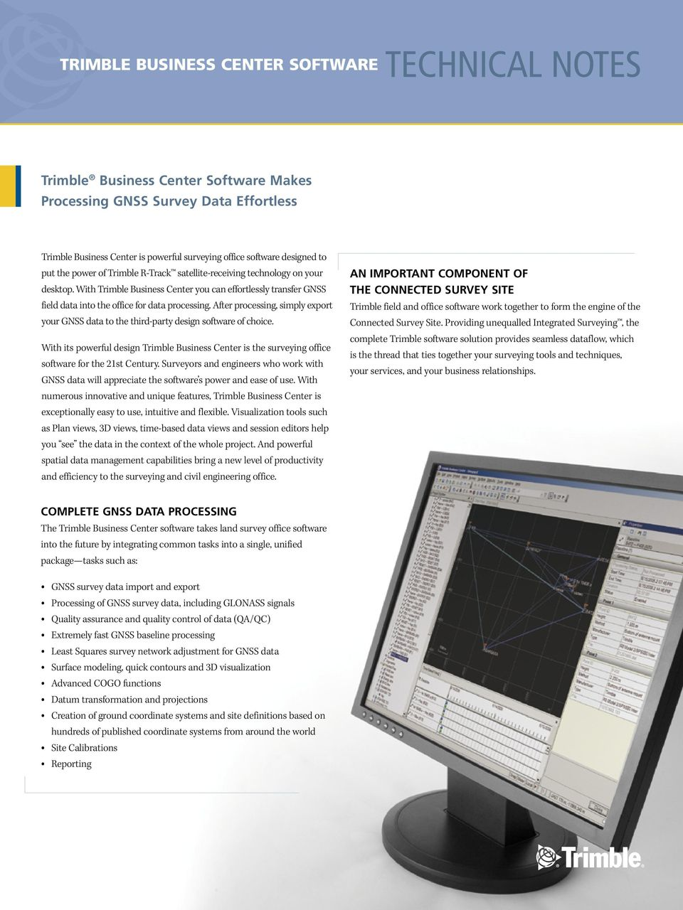 After processing, simply export your GNSS data to the third-party design software of choice. With its powerful design Trimble Business Center is the surveying office software for the 21st Century.