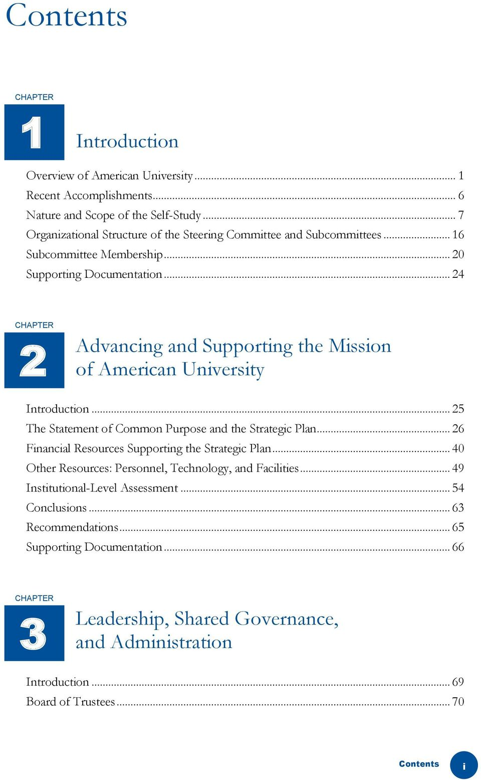 .. 24 CHAPTER 2 Advancing and Supporting the Mission of American University Introduction... 25 The Statement of Common Purpose and the Strategic Plan.