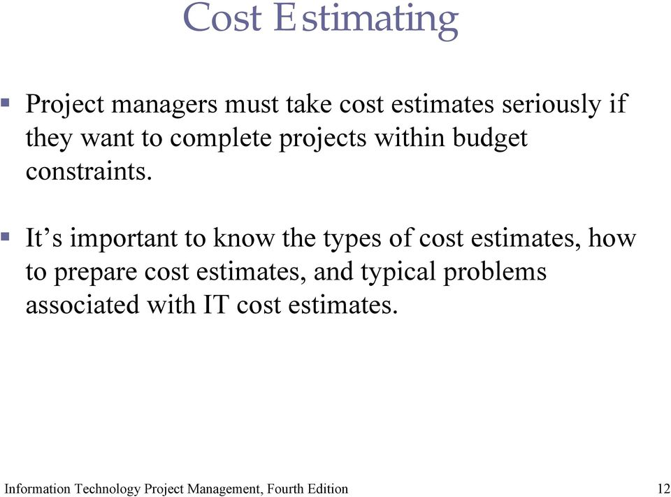It s important to know the types of cost estimates, how to prepare