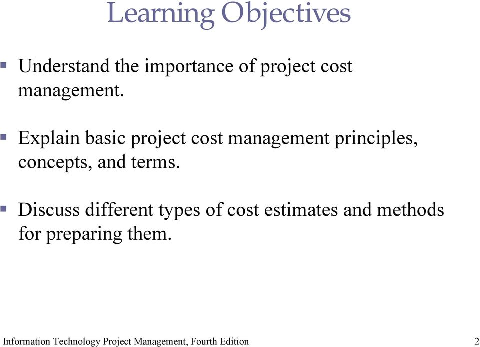 Explain basic project cost management principles,