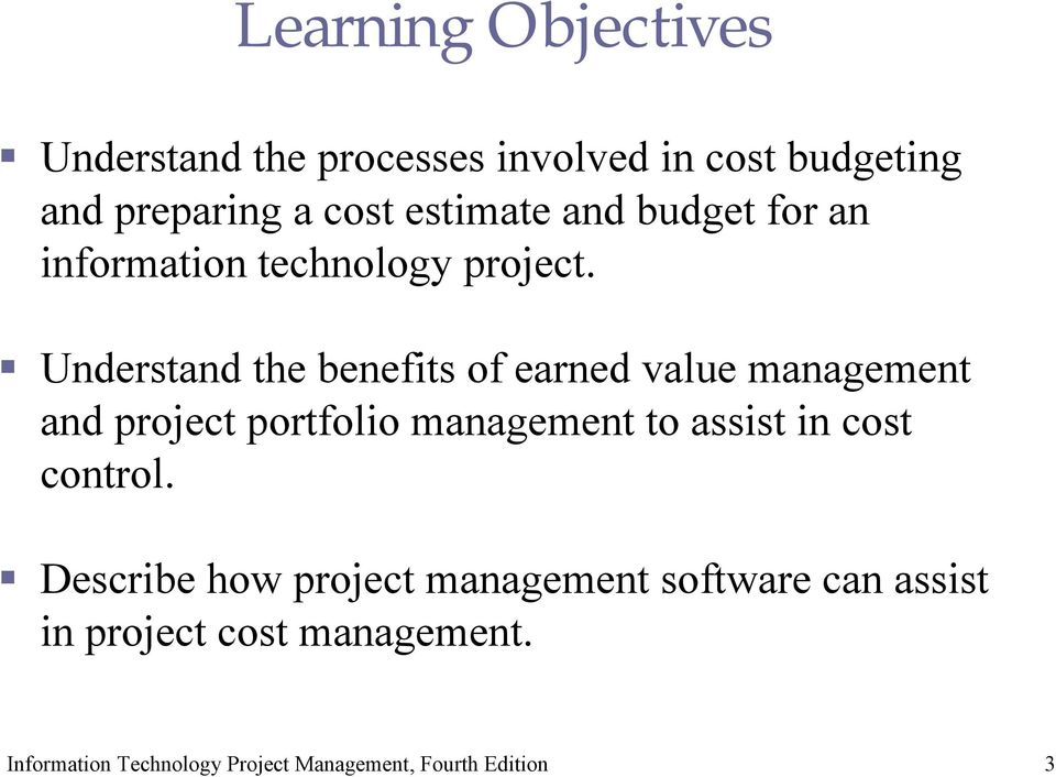 Understand the benefits of earned value management and project portfolio management