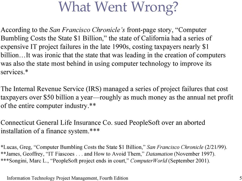 costing taxpayers nearly $1 billion It was ironic that the state that was leading in the creation of computers was also the state most behind in using computer technology to improve its services.
