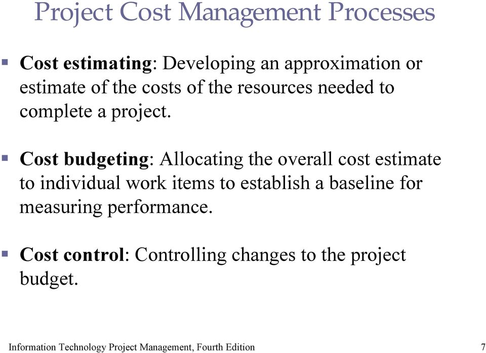 Cost budgeting: Allocating the overall cost estimate to individual work items to