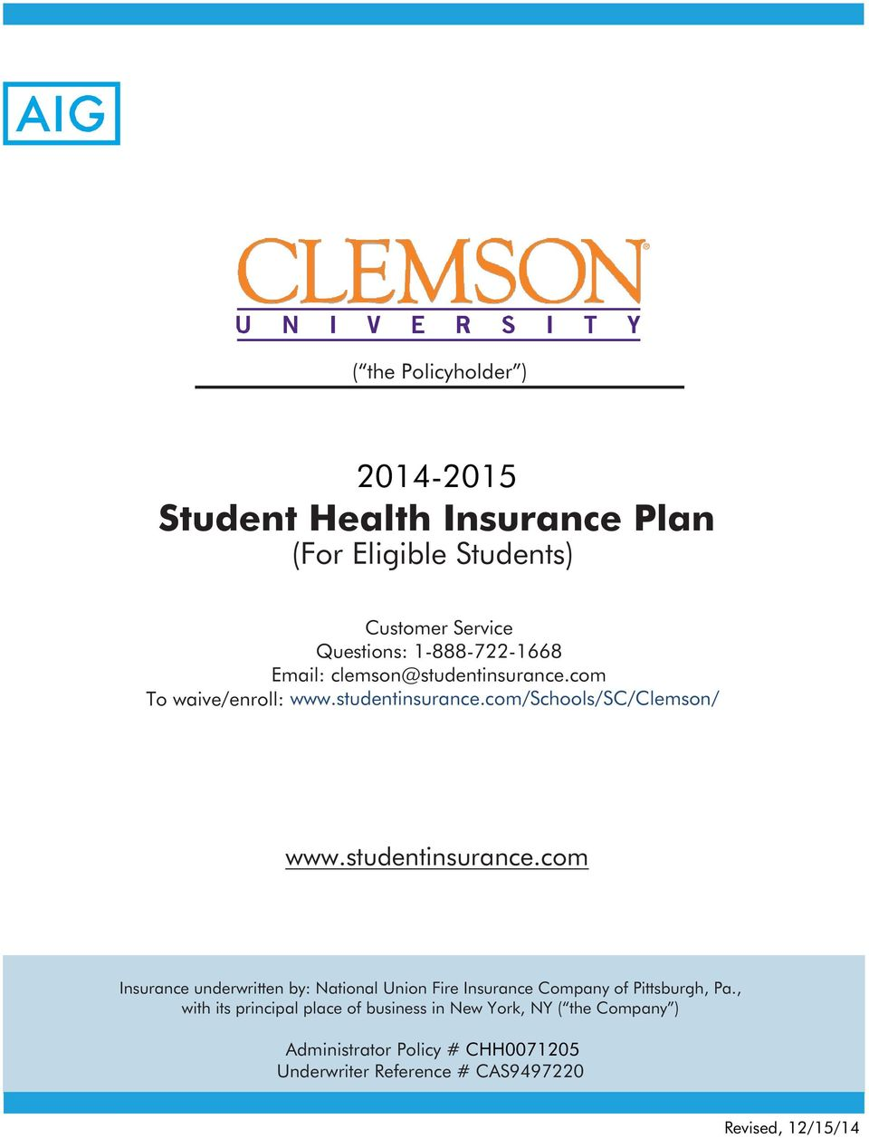 studentinsurance.com Insurance underwritten by: National Union Fire Insurance Company of Pittsburgh, Pa.