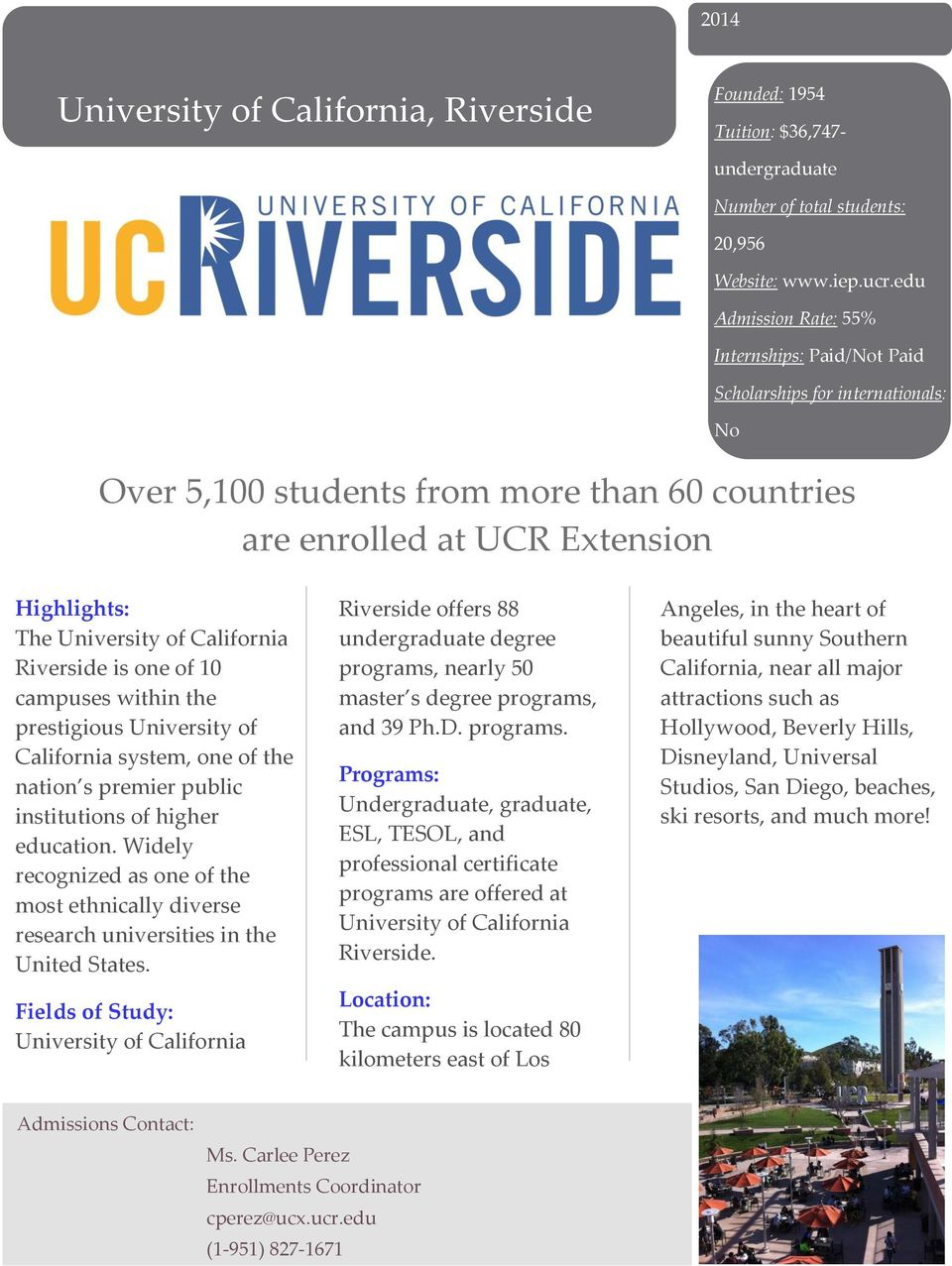 campuses within the prestigious University of California system, one of the nation s premier public institutions of higher education.