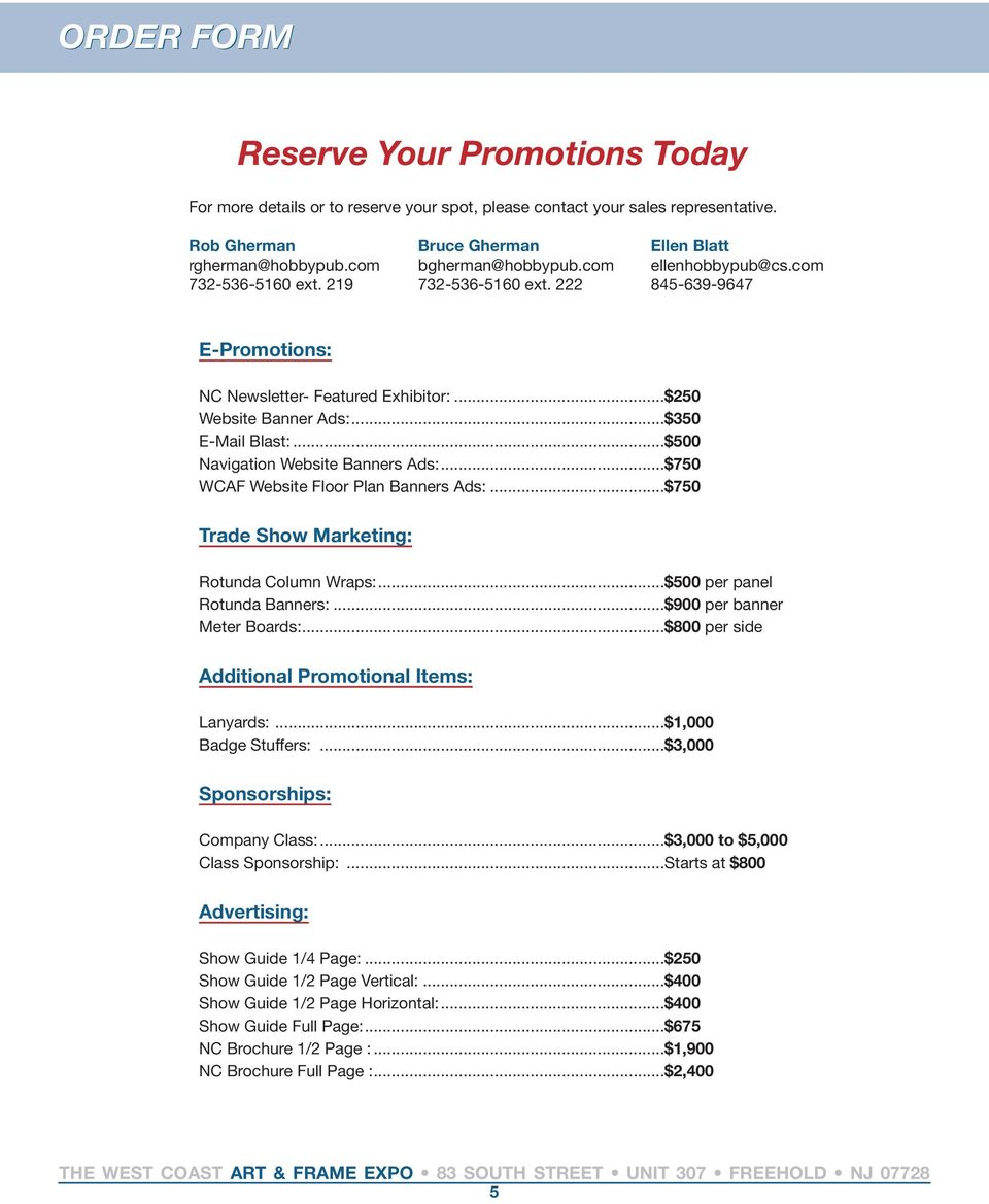 ..$500 Navigation Website Banners Ads:...$750 WCAF Website Floor Plan Banners Ads:...$750 Trade Show Marketing: Rotunda Column Wraps:...$500 per panel Rotunda Banners:...$900 per banner Meter Boards:.