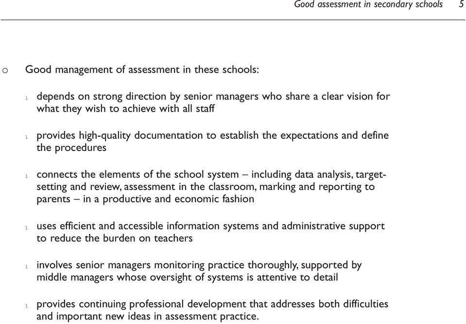 the cassroom, marking and reporting to parents in a productive and economic fashion uses efficient and accessibe information systems and administrative support to reduce the burden on teachers