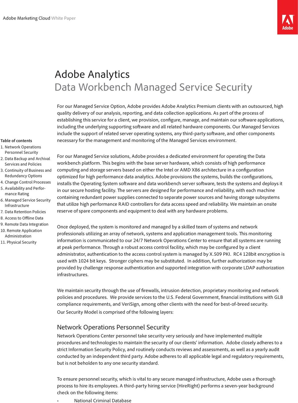 Managed Service Security Infrastructure 7. Data Retention Policies 8. Access to Offline Data 9. Remote Data Integration 10. Remote Application Administration 11.
