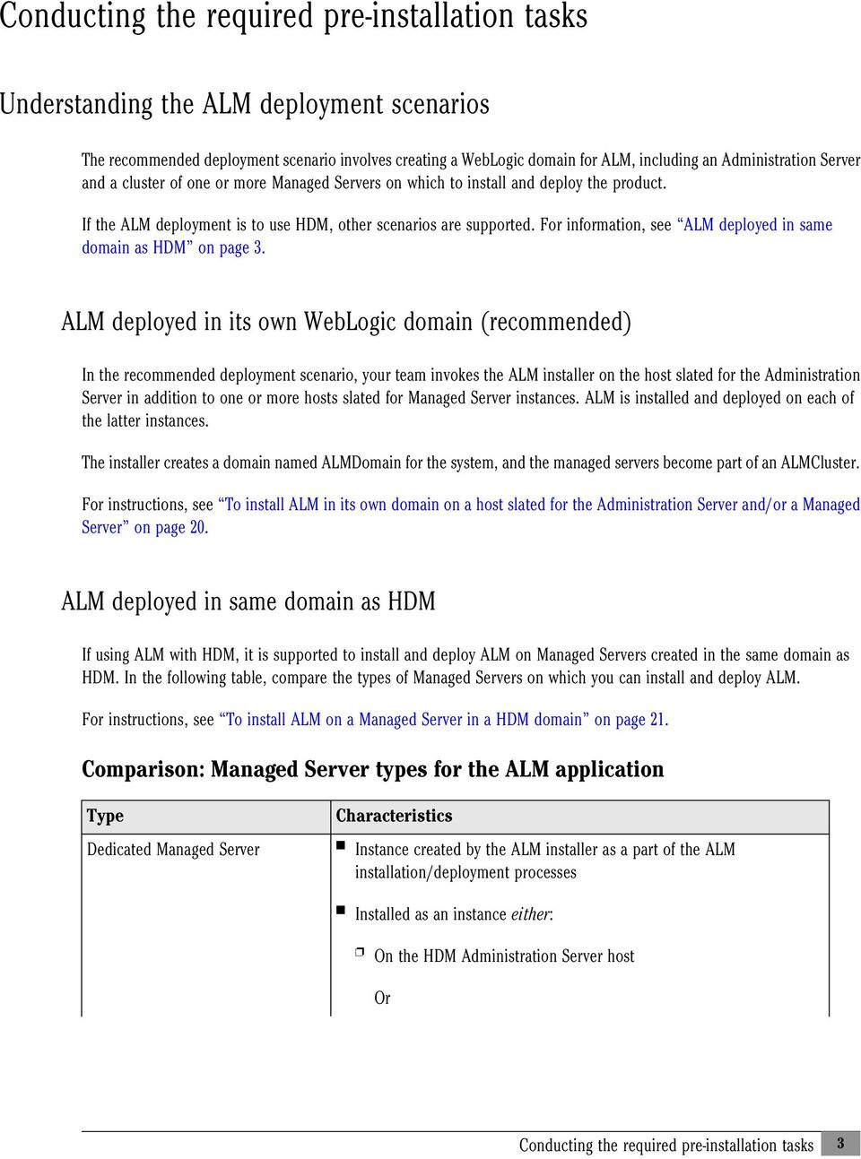 For information, see ALM deployed in same domain as HDM on page 3.