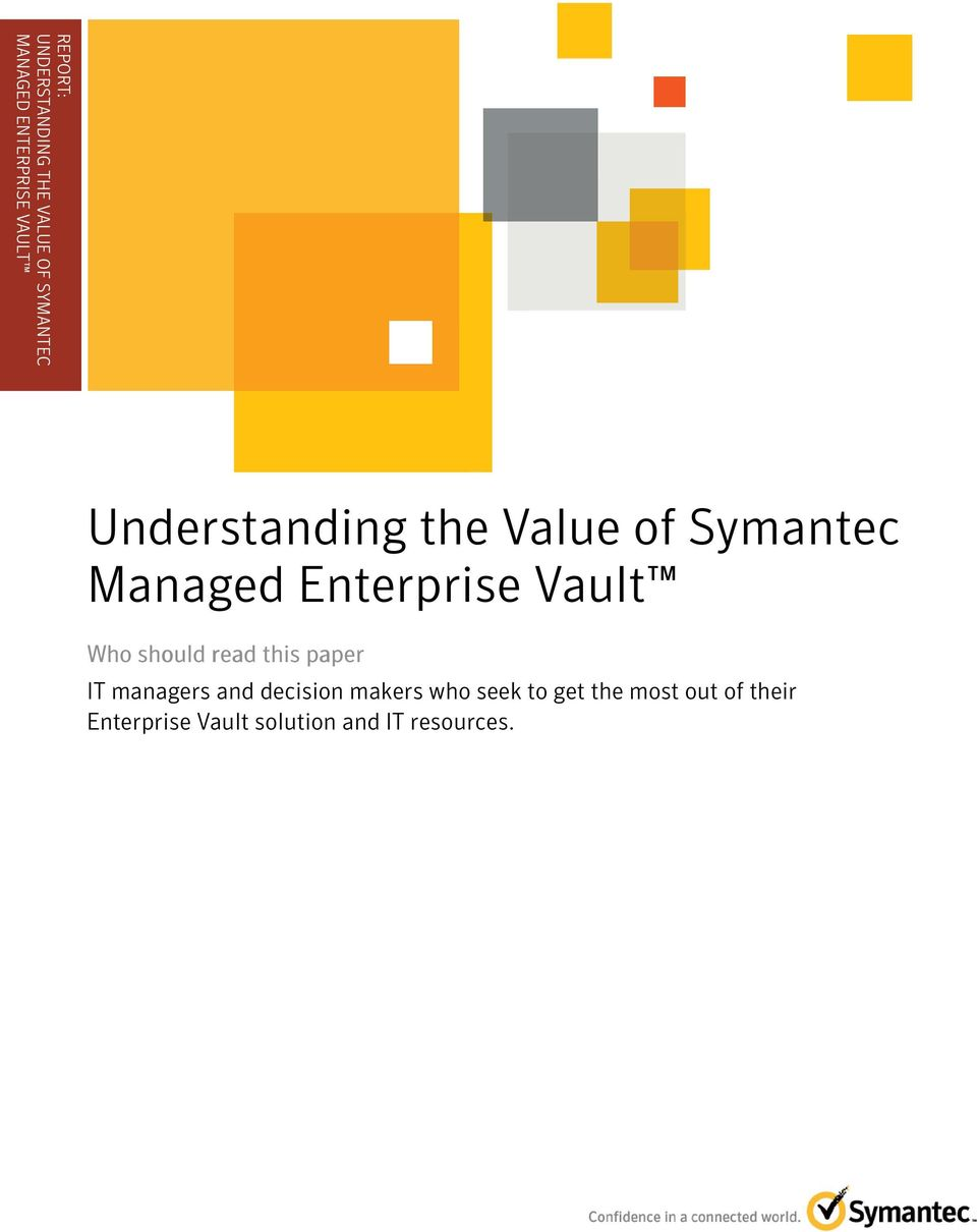 .................. Understanding the Value of Symantec Managed Enterprise