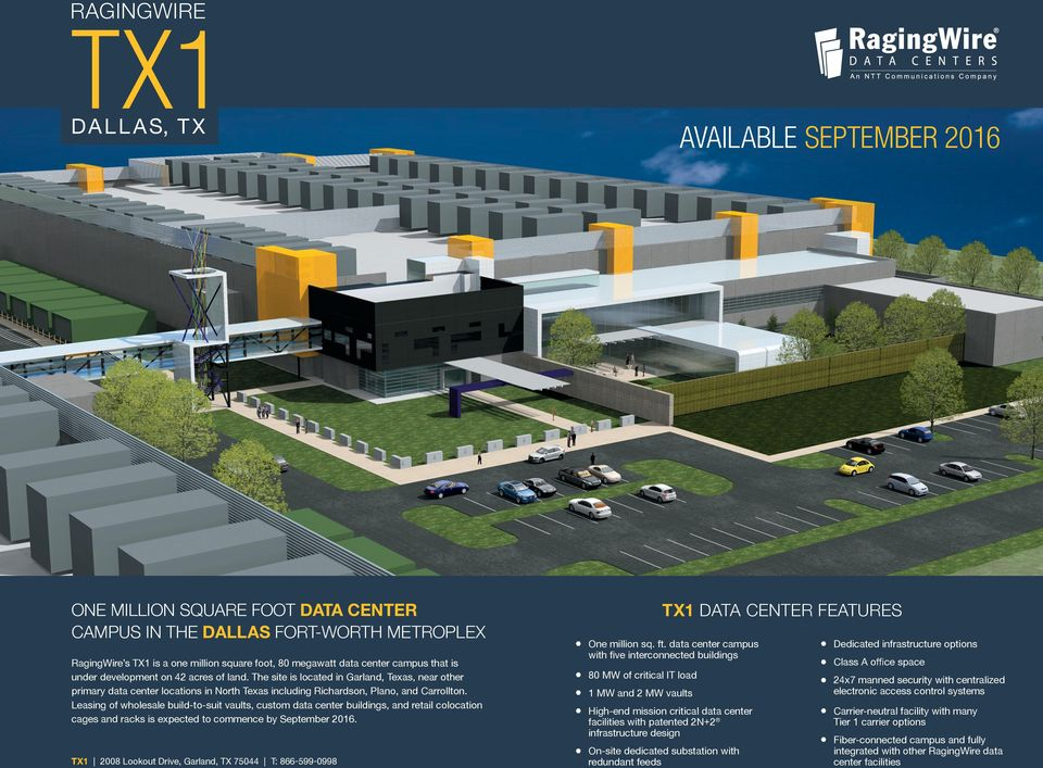 Leasing of wholesale build-to-suit vaults, custom data center buildings, and retail colocation cages and racks is expected to commence by September 2016.