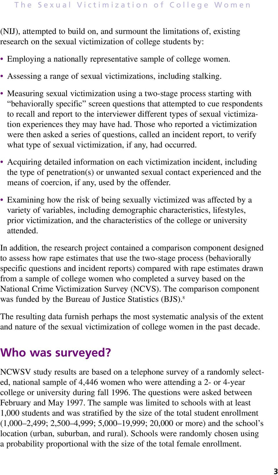 Measuring sexual victimization using a two-stage process starting with behaviorally specific screen questions that attempted to cue respondents to recall and report to the interviewer different types