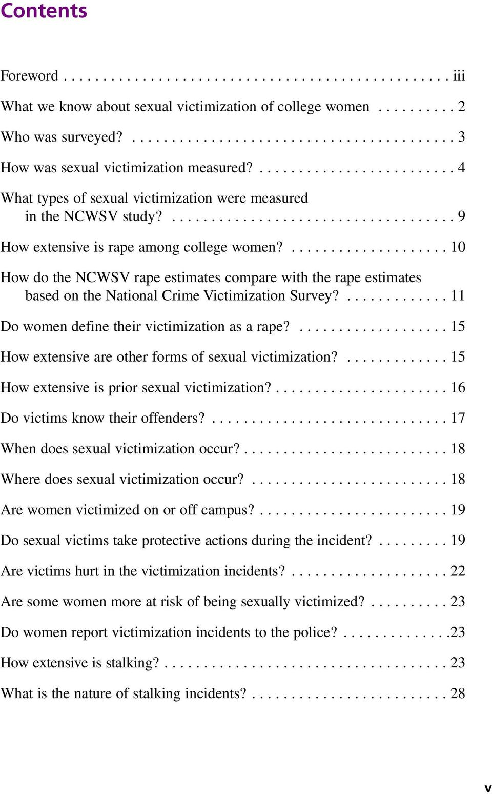 .................... 10 How do the NCWSV rape estimates compare with the rape estimates based on the National Crime Victimization Survey?............. 11 Do women define their victimization as a rape?