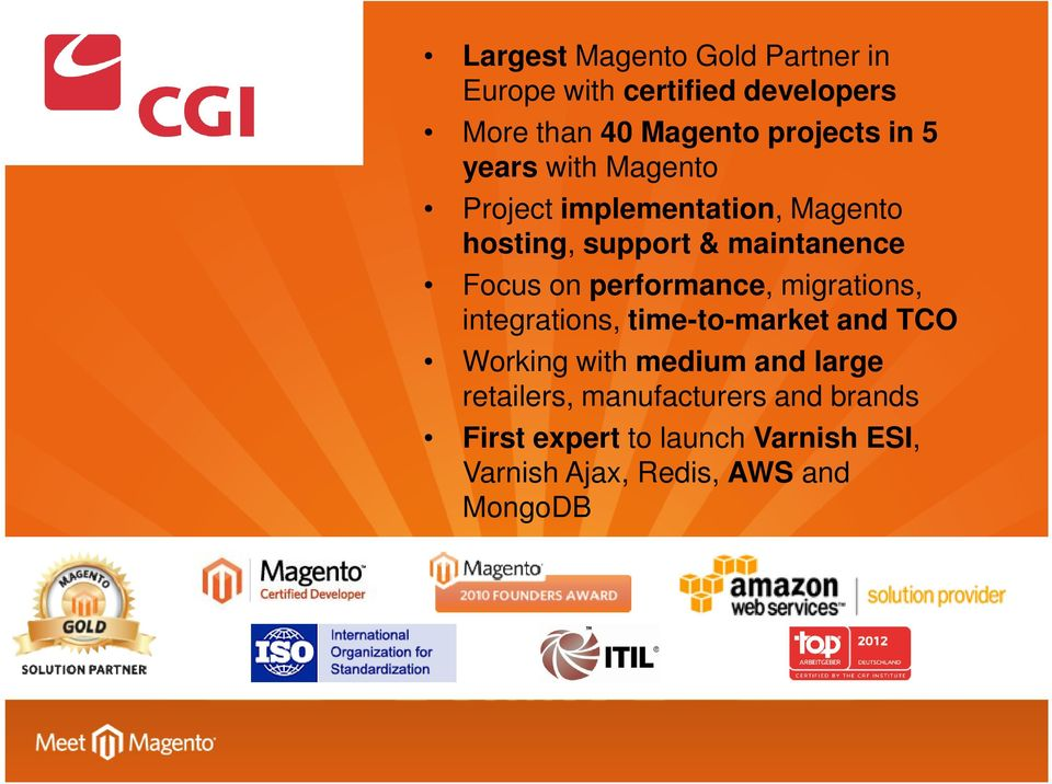 performance, migrations, integrations, time-to-market and TCO Working with medium and large