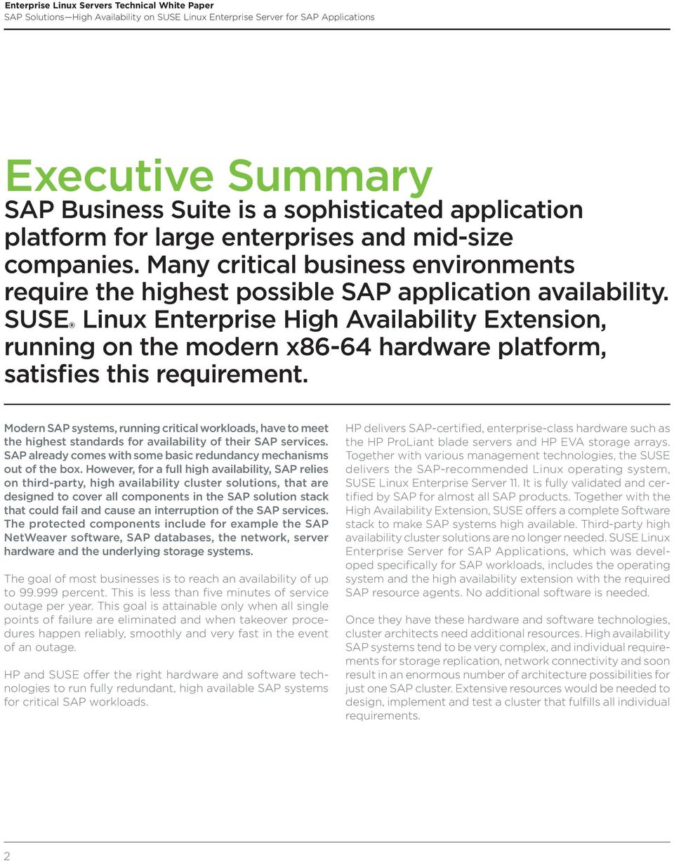 SUSE Linux Enterprise High Availability Extension, running on the modern x86-64 hardware platform, satisfies this requirement.