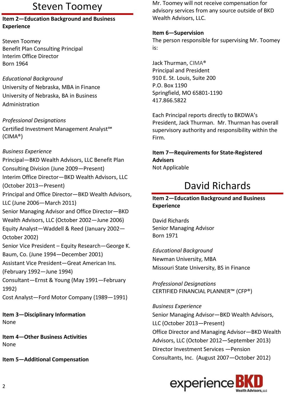 Present) Principal and Office Director BKD Wealth Advisors, LLC (June 2006 March 2011) Senior Managing Advisor and Office Director BKD Wealth Advisors, LLC (October 2002 June 2006) Equity Analyst